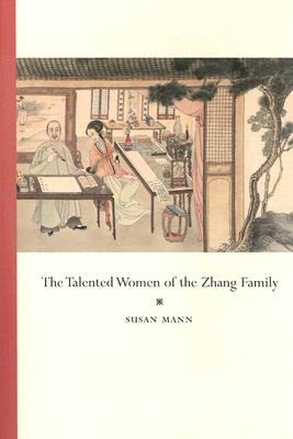 The Talented Women of the Zhang Family By Mann, Susan