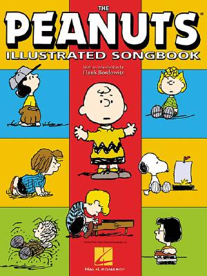 The Peanuts Illustrated Songbook By Hal Leonard Publishing Corporation (EDT)/ Bordowitz, Hank (INT)