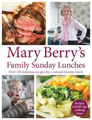 Mary Berry's Family Sunday Lunches By Berry, Mary