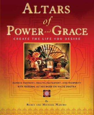 Altars Of Power And Grace By Mastro, Robin/ Mastro, Michael