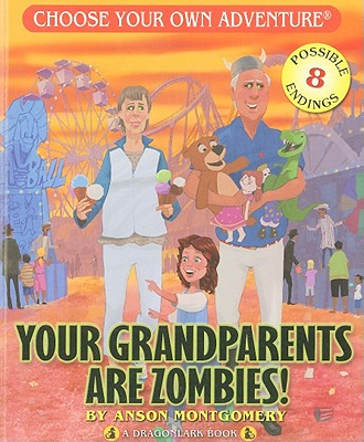 Your Grandparents Are Zombies By Montgomery, Anson/ Newton, Keith (ILT)